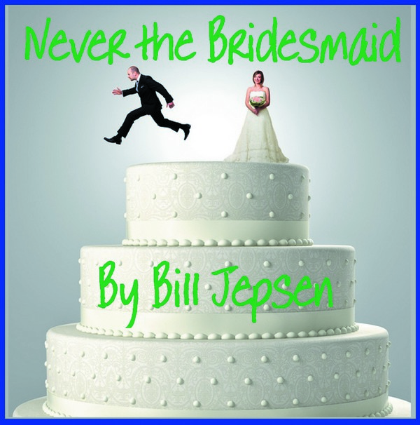 never-the-bridesmaid